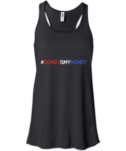 image 5 247x296px Comey Is My Homey T Shirts, Hoodies, Tank