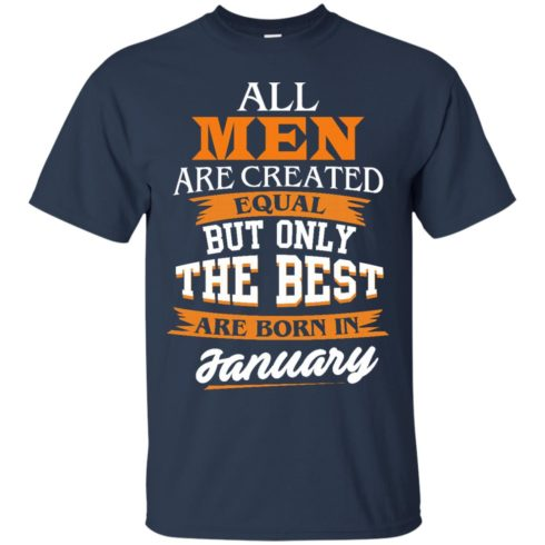 image 50 490x490px Jordan: All men are created equal but only the best are born in January t shirts