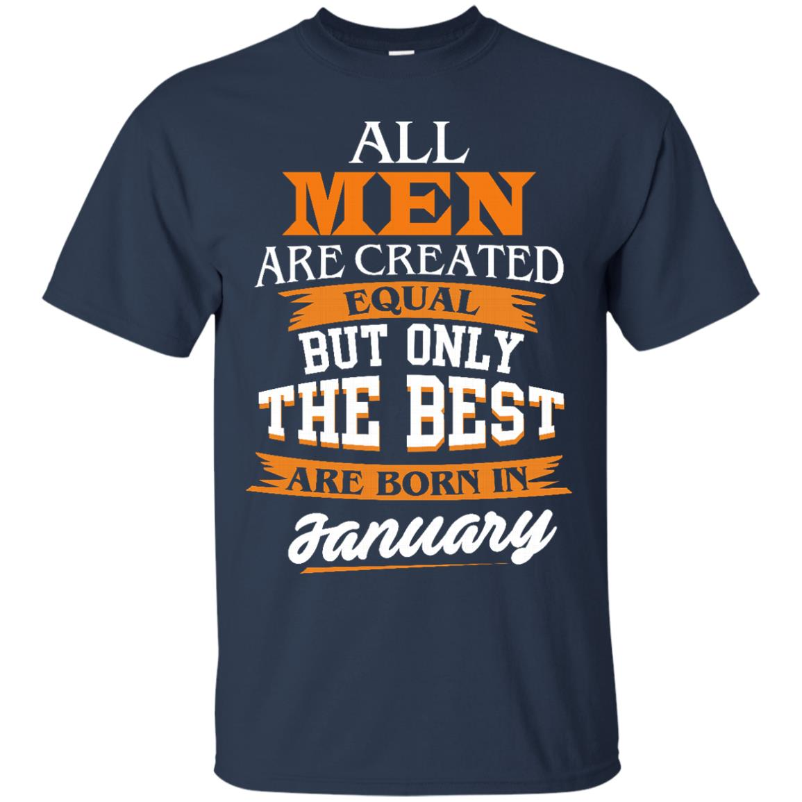 image 50px Jordan: All men are created equal but only the best are born in January t shirts