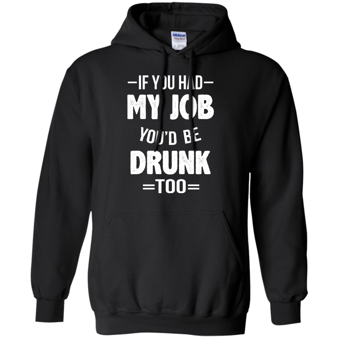 image 547px If You Had My Job You'd Be Drunk Too T Shirts, Hoodies, Sweaters