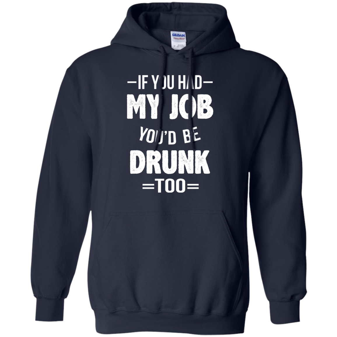 image 548px If You Had My Job You'd Be Drunk Too T Shirts, Hoodies, Sweaters