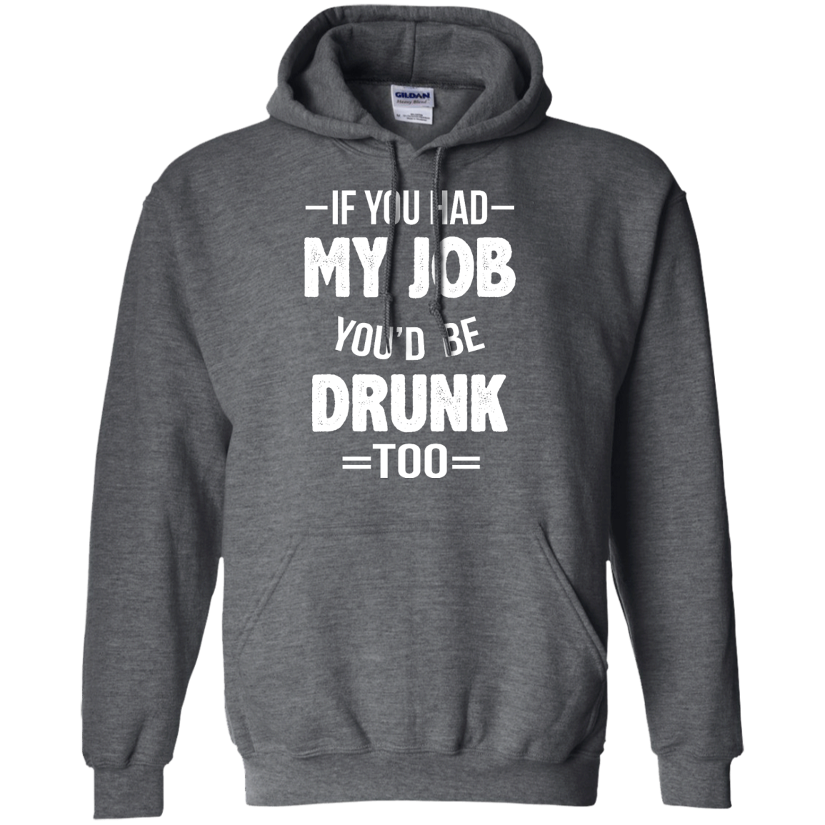 image 549px If You Had My Job You'd Be Drunk Too T Shirts, Hoodies, Sweaters