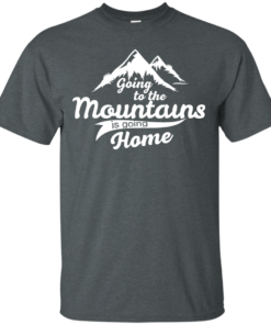 image 570 247x296px Going To The Mountains Is Going Home T Shirts, Hoodies, Tank