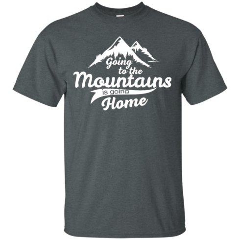 image 570 490x490px Going To The Mountains Is Going Home T Shirts, Hoodies, Tank