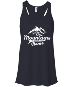image 572 247x296px Going To The Mountains Is Going Home T Shirts, Hoodies, Tank