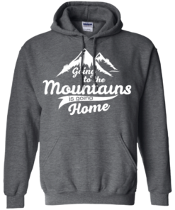 image 574 247x296px Going To The Mountains Is Going Home T Shirts, Hoodies, Tank