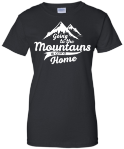 image 576 247x296px Going To The Mountains Is Going Home T Shirts, Hoodies, Tank