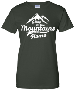 image 578 247x296px Going To The Mountains Is Going Home T Shirts, Hoodies, Tank