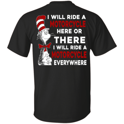 image 58 490x490px I Will Ride A Motorcycle Here Or There I Will Ride Everywhere T Shirts, Hoodies