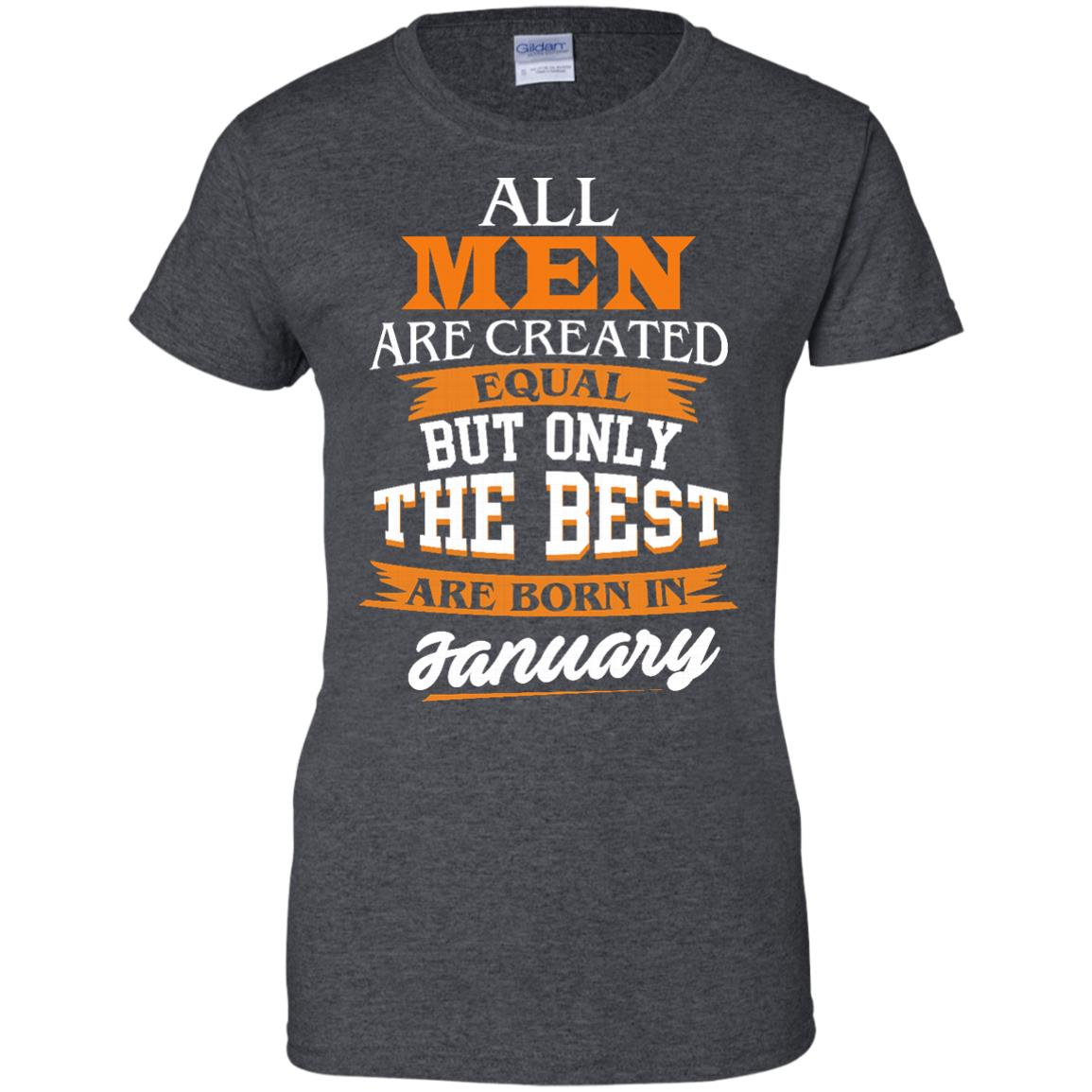 image 58px Jordan: All men are created equal but only the best are born in January t shirts