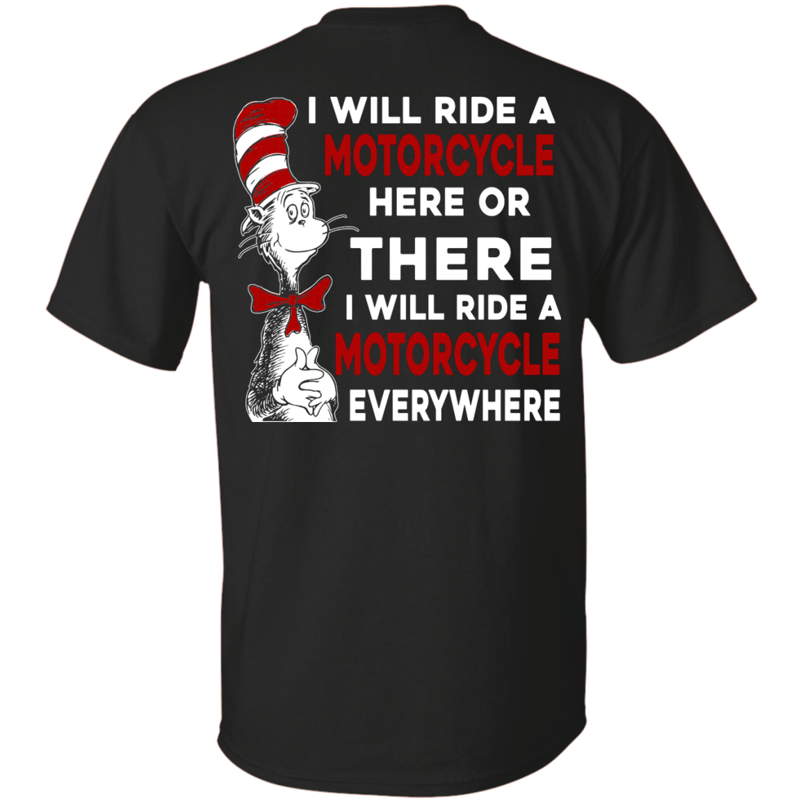 image 58px I Will Ride A Motorcycle Here Or There I Will Ride Everywhere T Shirts, Hoodies