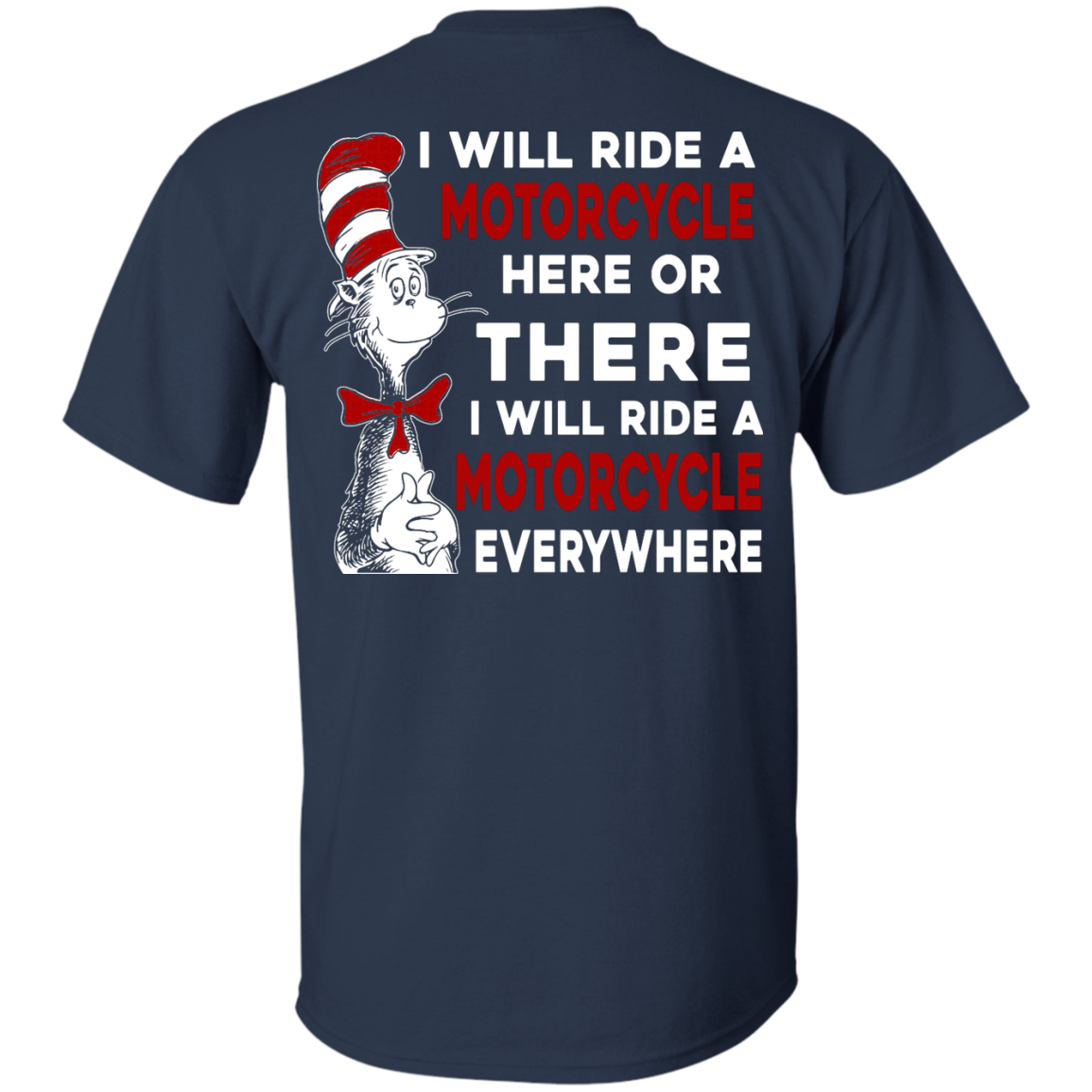 image 59px I Will Ride A Motorcycle Here Or There I Will Ride Everywhere T Shirts, Hoodies