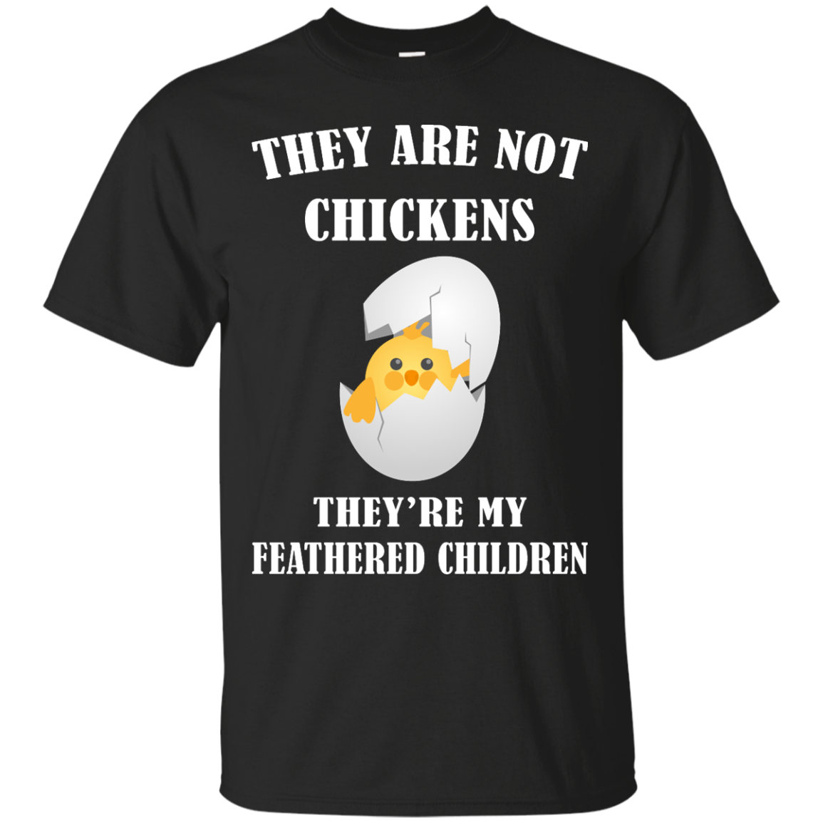 image 591px They Are Not Chickens They're My Feathered Children T Shirts, Hoodies, Sweaters
