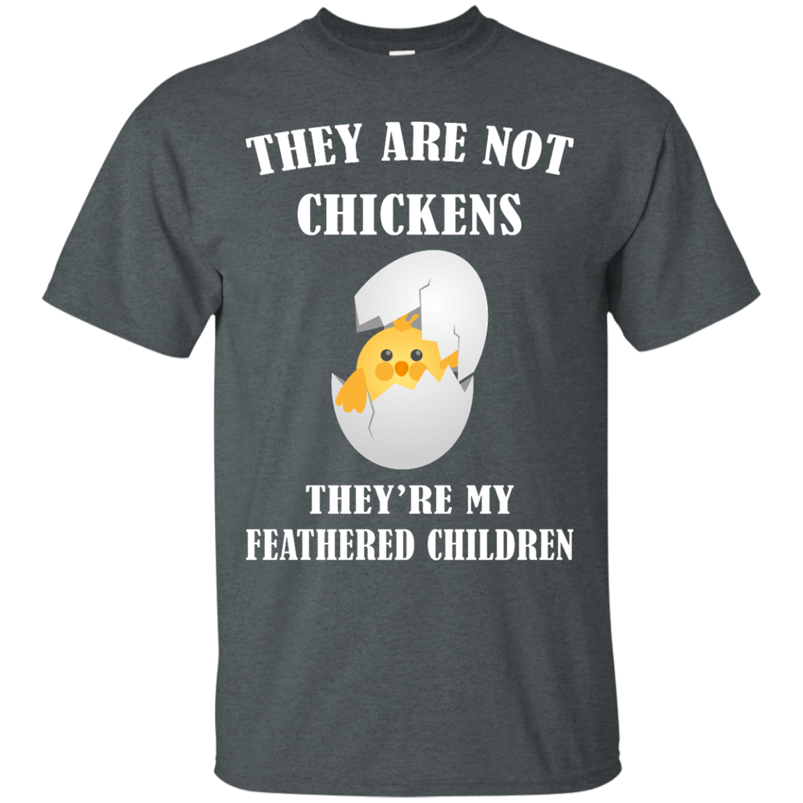 image 592px They Are Not Chickens They're My Feathered Children T Shirts, Hoodies, Sweaters