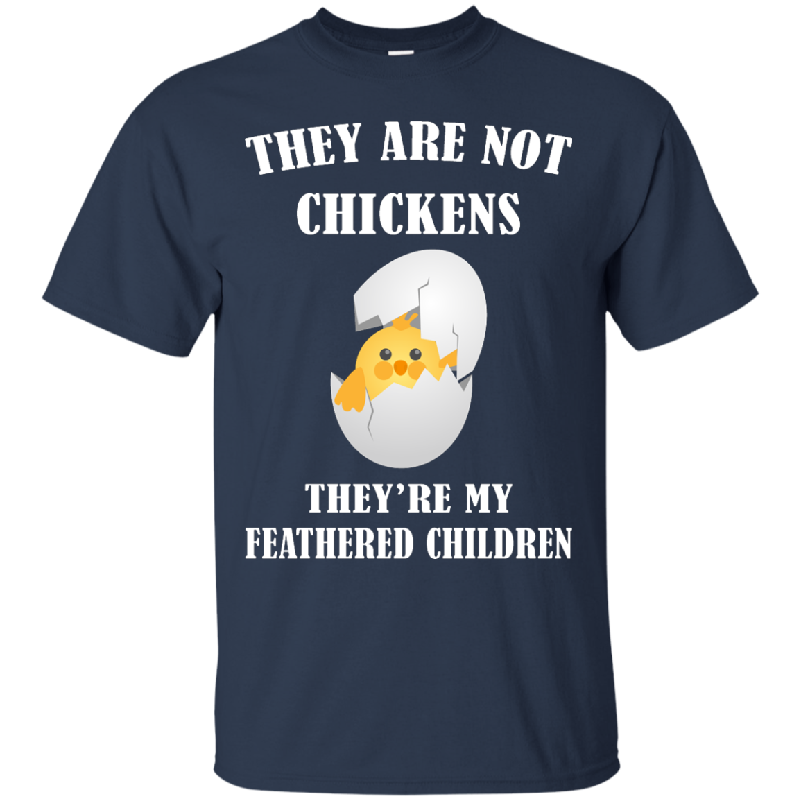 image 593px They Are Not Chickens They're My Feathered Children T Shirts, Hoodies, Sweaters