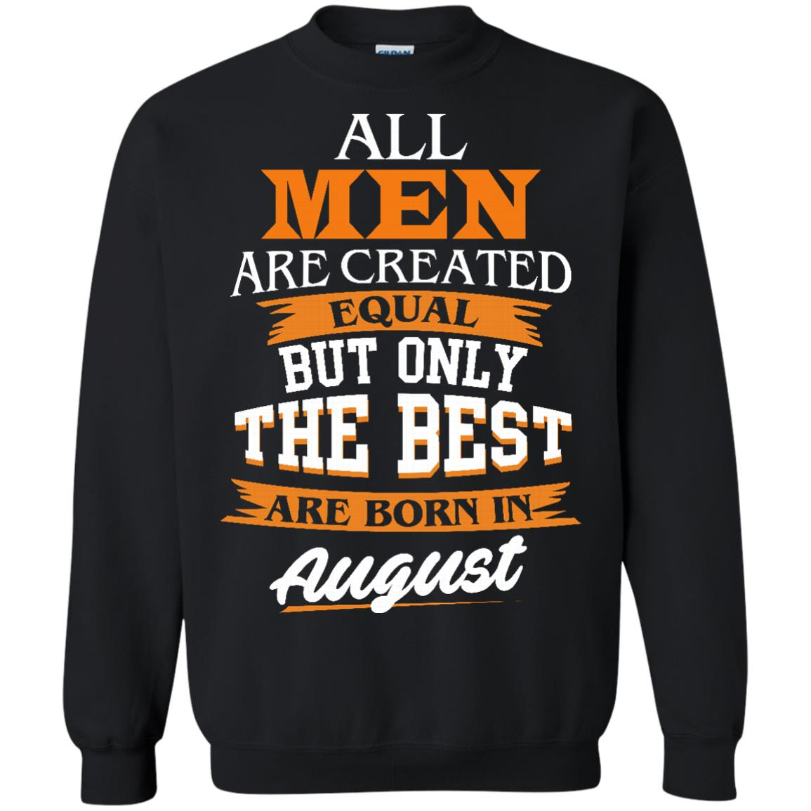 image 6px Jordan: All men are created equal but only the best are born in August t shirts