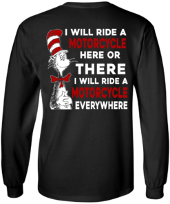 image 60 247x296px I Will Ride A Motorcycle Here Or There I Will Ride Everywhere T Shirts, Hoodies