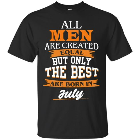 image 60 490x490px Jordan: All men are created equal but only the best are born in July t shirts