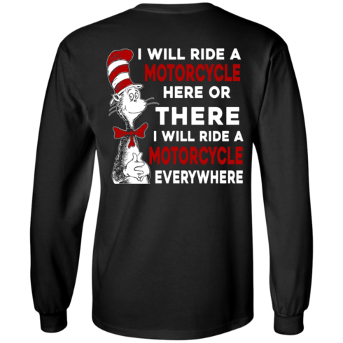 image 60 490x490px I Will Ride A Motorcycle Here Or There I Will Ride Everywhere T Shirts, Hoodies