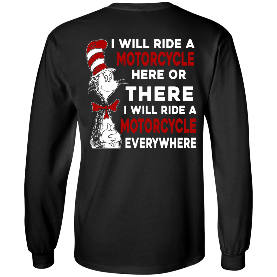 image 60px I Will Ride A Motorcycle Here Or There I Will Ride Everywhere T Shirts, Hoodies