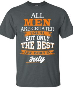 image 61 247x296px Jordan: All men are created equal but only the best are born in July t shirts