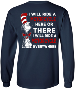 image 61 247x296px I Will Ride A Motorcycle Here Or There I Will Ride Everywhere T Shirts, Hoodies