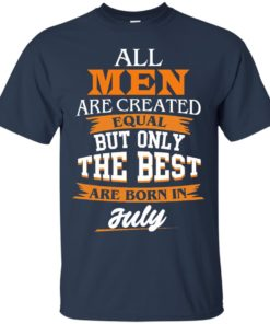 image 62 247x296px Jordan: All men are created equal but only the best are born in July t shirts