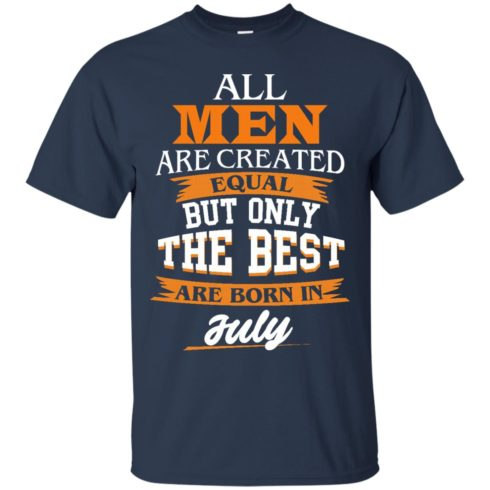 image 62 490x490px Jordan: All men are created equal but only the best are born in July t shirts