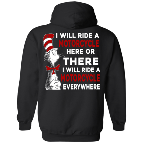 image 62 490x490px I Will Ride A Motorcycle Here Or There I Will Ride Everywhere T Shirts, Hoodies