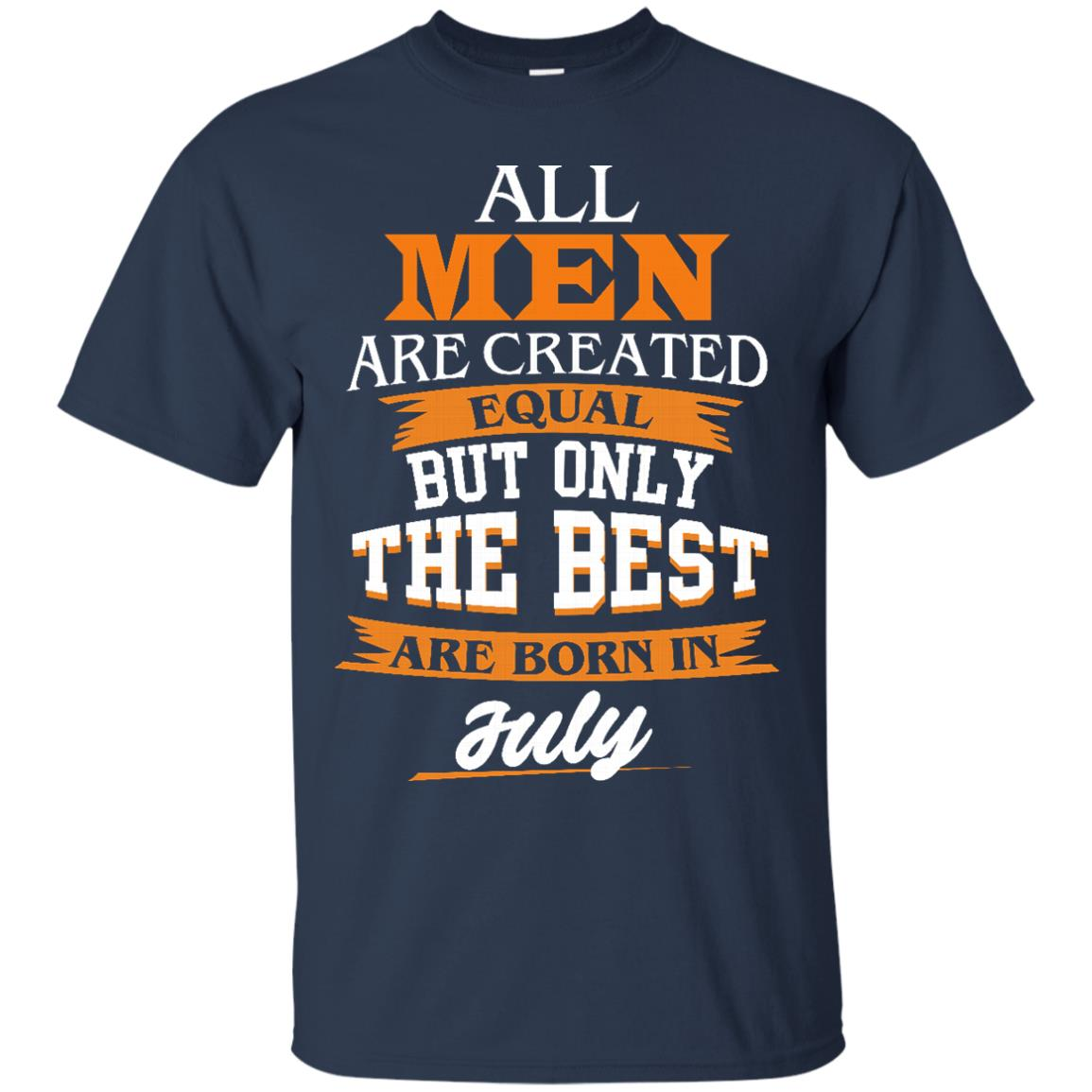 image 62px Jordan: All men are created equal but only the best are born in July t shirts