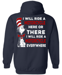image 63 247x296px I Will Ride A Motorcycle Here Or There I Will Ride Everywhere T Shirts, Hoodies