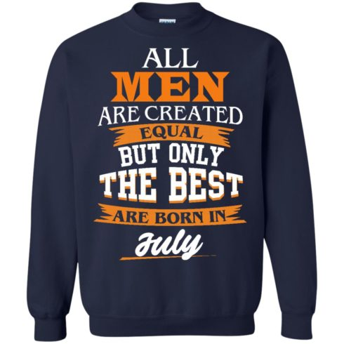image 67 490x490px Jordan: All men are created equal but only the best are born in July t shirts