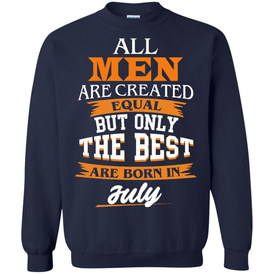 image 67px Jordan: All men are created equal but only the best are born in July t shirts