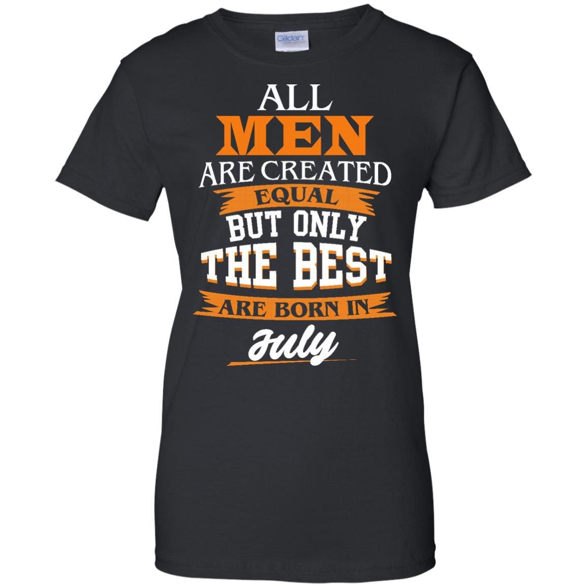 image 69px Jordan: All men are created equal but only the best are born in July t shirts