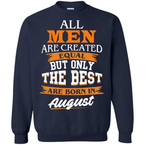 image 7 490x490px Jordan: All men are created equal but only the best are born in August t shirts