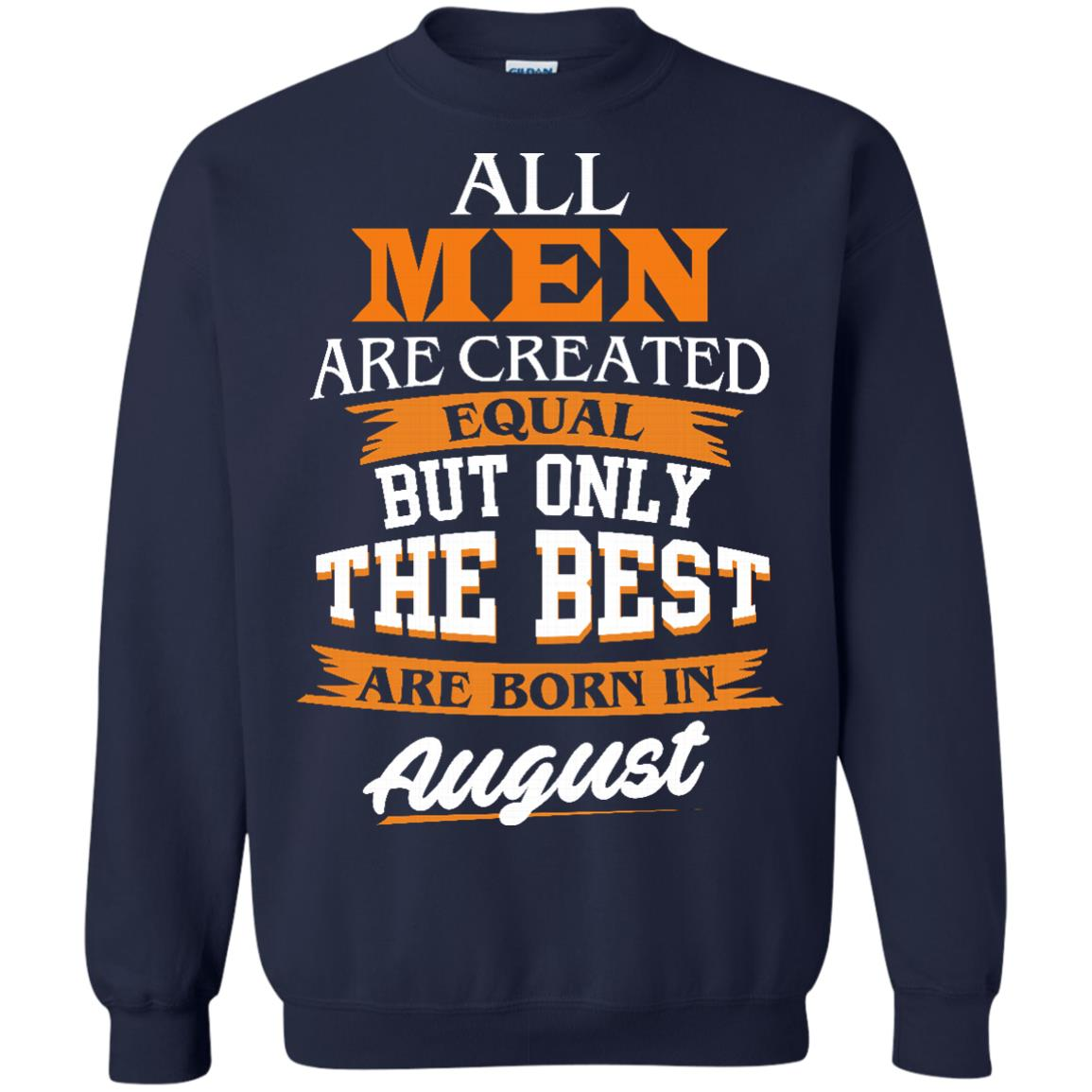 image 7px Jordan: All men are created equal but only the best are born in August t shirts
