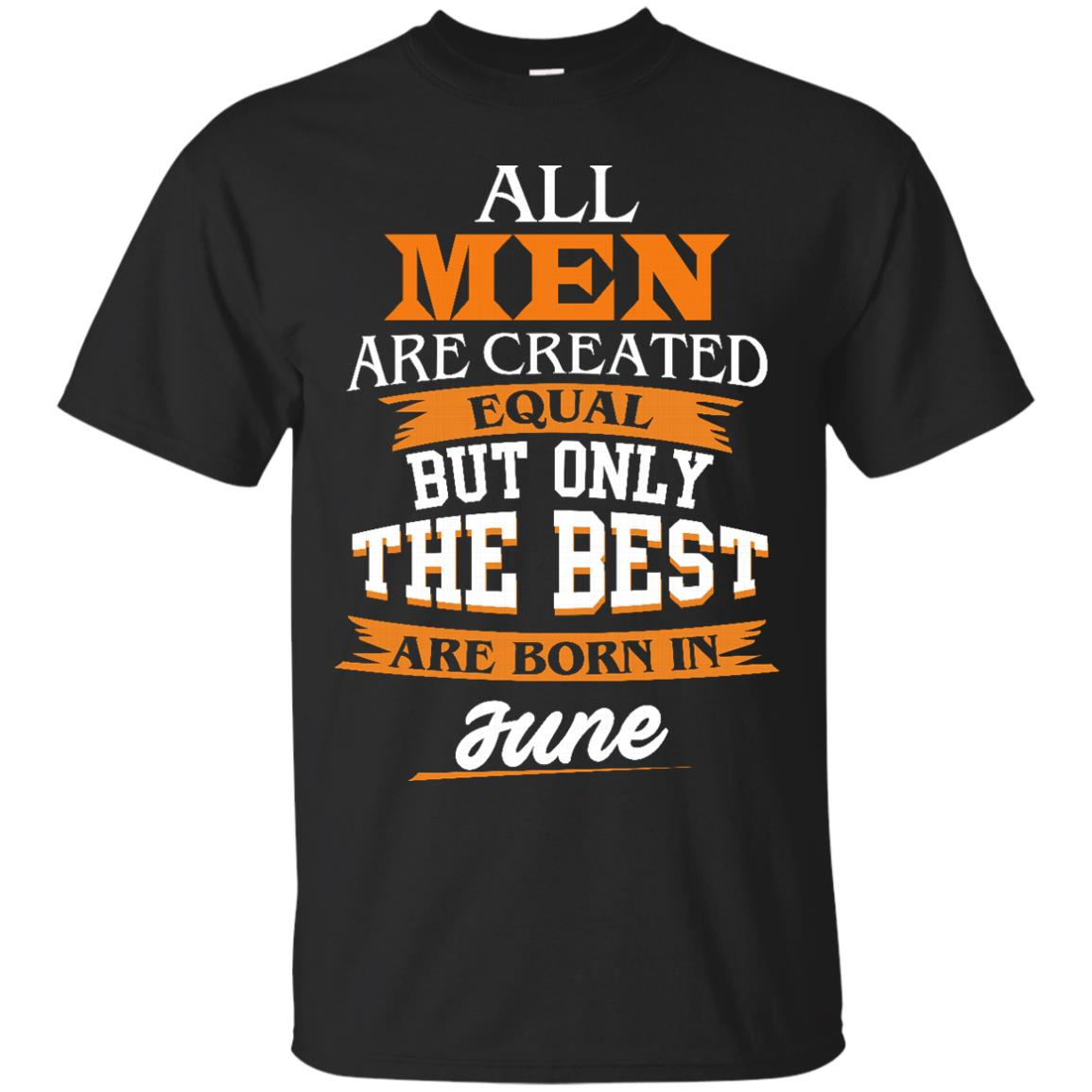 image 72px Jordan: All men are created equal but only the best are born in June t shirts