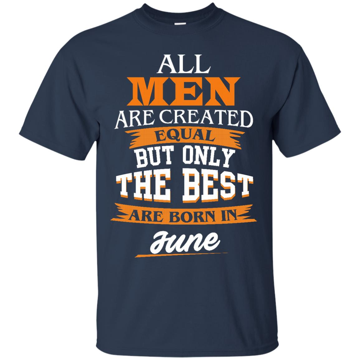 image 74px Jordan: All men are created equal but only the best are born in June t shirts