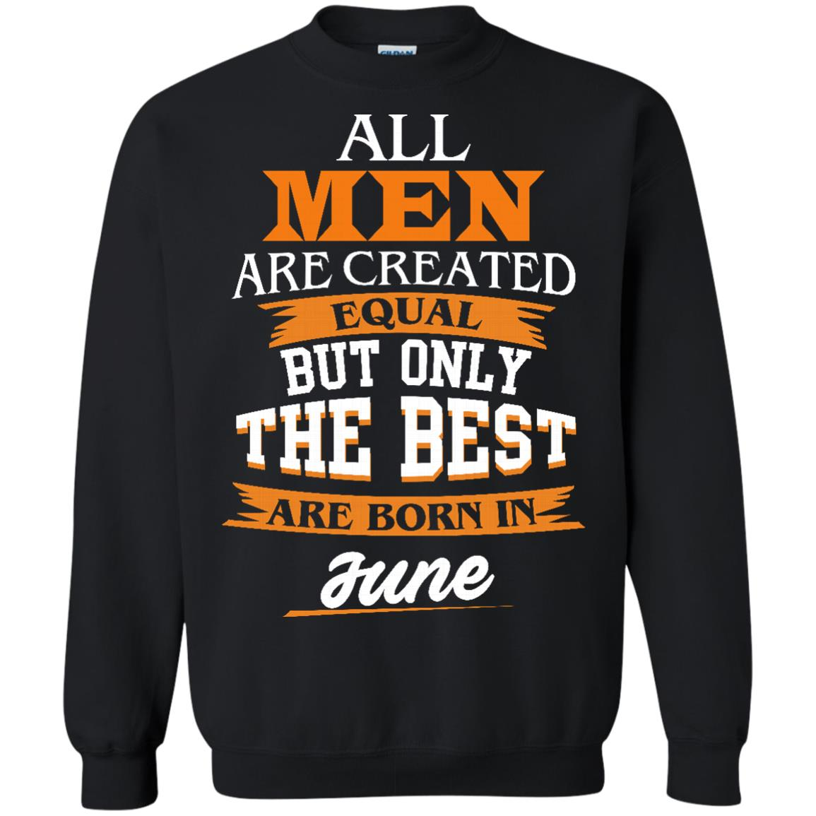 image 78px Jordan: All men are created equal but only the best are born in June t shirts