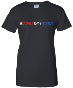 image 8 247x296px Comey Is My Homey T Shirts, Hoodies, Tank