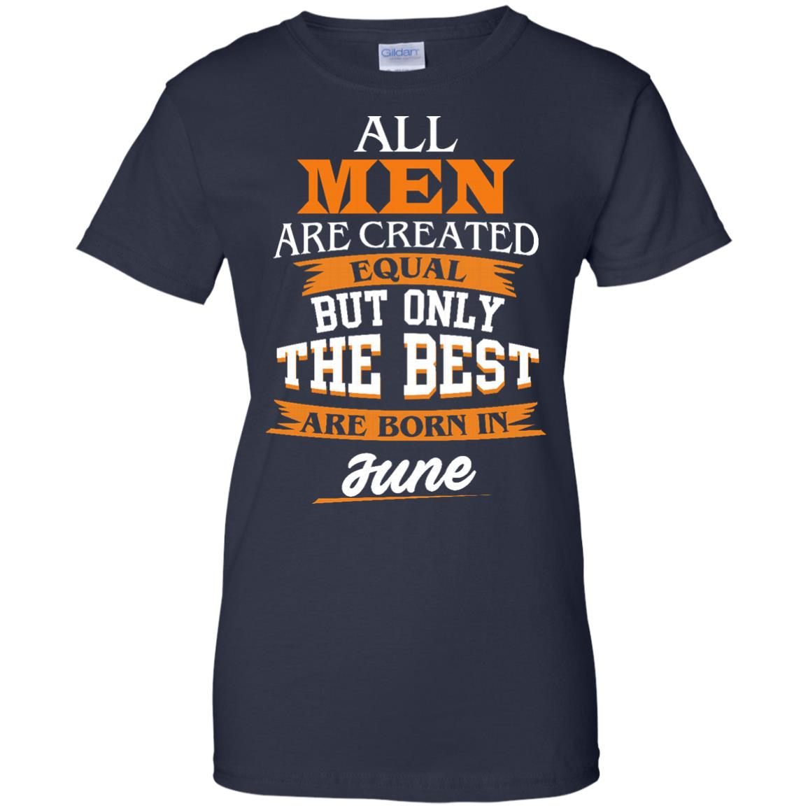 image 83px Jordan: All men are created equal but only the best are born in June t shirts