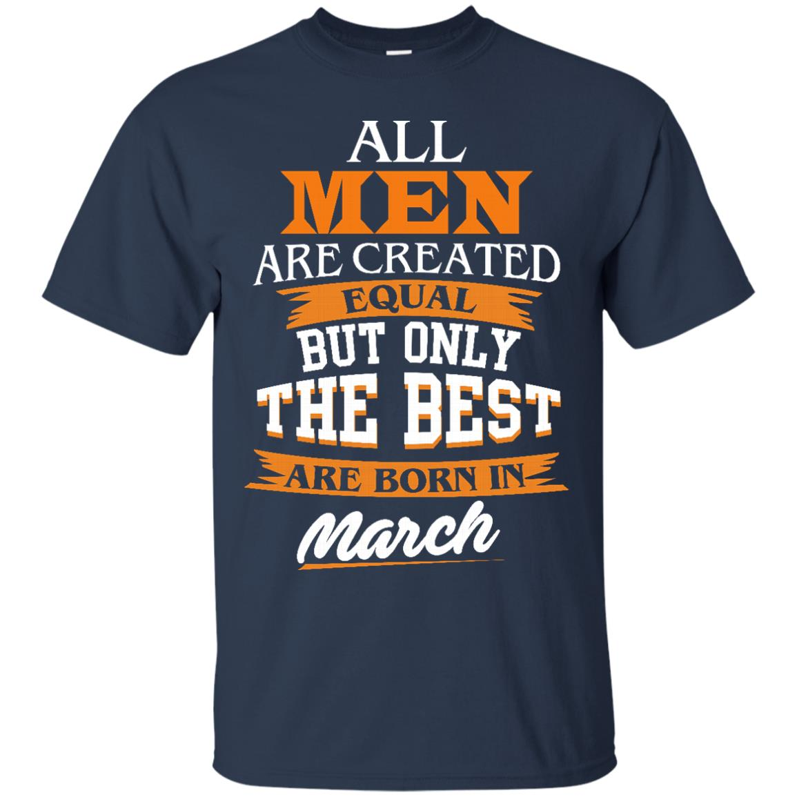 image 86px Jordan: All men are created equal but only the best are born in March t shirts