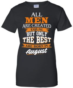 image 9 247x296px Jordan: All men are created equal but only the best are born in August t shirts