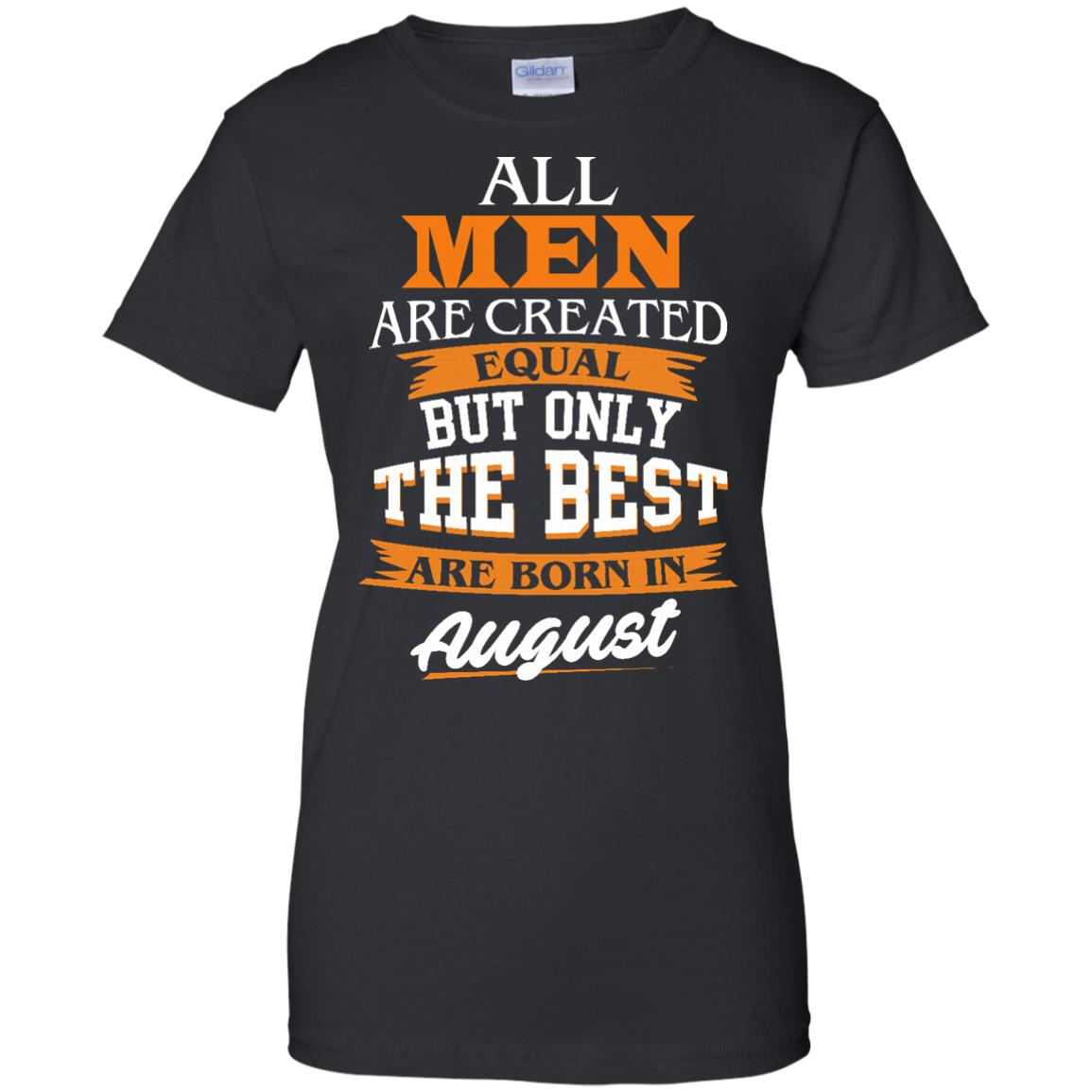 image 9px Jordan: All men are created equal but only the best are born in August t shirts