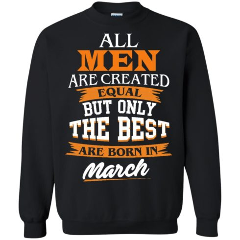image 90 490x490px Jordan: All men are created equal but only the best are born in March t shirts