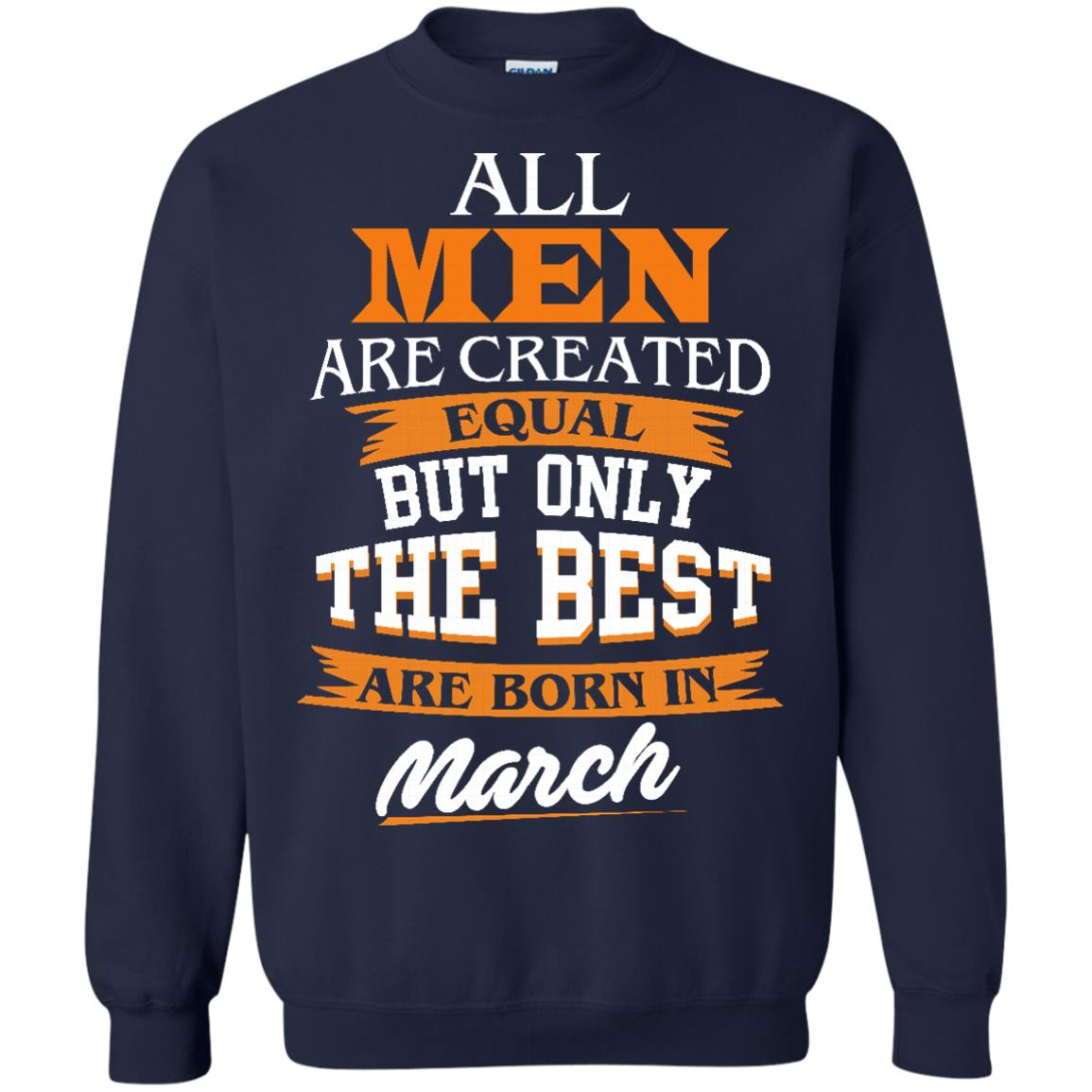 image 91px Jordan: All men are created equal but only the best are born in March t shirts