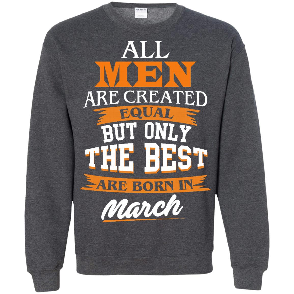 image 92px Jordan: All men are created equal but only the best are born in March t shirts