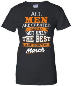 image 93 247x296px Jordan: All men are created equal but only the best are born in March t shirts