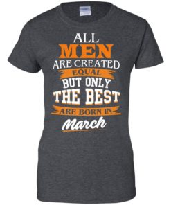 image 94 247x296px Jordan: All men are created equal but only the best are born in March t shirts