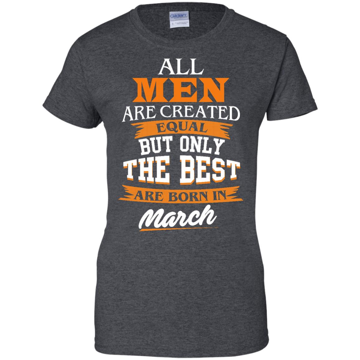 image 94px Jordan: All men are created equal but only the best are born in March t shirts